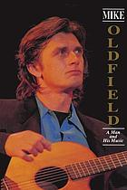 Mike Oldfield : a man and his music