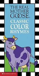 The real Mother Goose classic color rhymes
