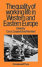 The Quality of working life in Western and Eastern Europe