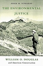 The environmental justice : William O. Douglas and American conservation