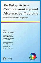 The desktop guide to complementary and alternative medicine : an evidence-based approach