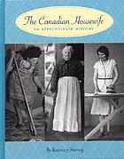 The Canadian housewife : an affectionate history
