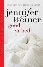 Good in bed : a novel