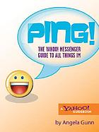 Ping! : the Yahoo! messenger guide to all things IM