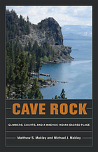 Cave Rock : climbers, courts, and a Washoe Indian sacred place