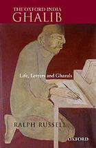 The Oxford India Ghalib : life, letters, and ghazals