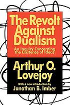 The revolt against dualism : an inquiry concerning the existence of ideas