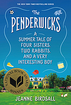 The Penderwicks : a summer tale of four sisters, two rabbits, and a very interesting boy