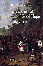 Early slavery at the Cape of Good Hope, 1652-1717