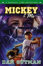 Mickey & me : a baseball card adventure