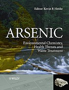 Arsenic : environmental chemistry, health threats, and waste treatment