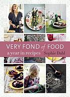 Very fond of food : a year in recipes