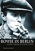 Bowie in Berlin : a new career in a new town