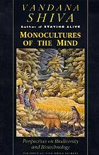 Monocultures of the mind : perspectives on biodiversity and biotechnology