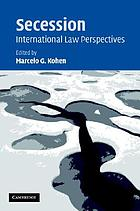 Secession : international law perspectives