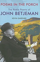 Poems in the porch : the radio poems of John Betjeman