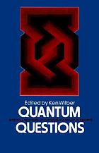 Quantum questions : mystical writings of the world's great physicists
