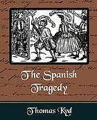 The Spanish tragedy : a play