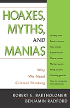 Hoaxes, myths, and manias : why we need critical thinking