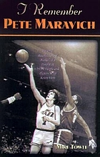 I remember Pete Maravich : personal recollections of basketball's Pistol Pete by the people and players who knew him