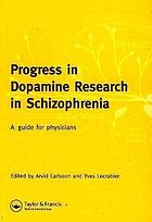 Progress in dopamine research in schizophrenia : a guide for physicians