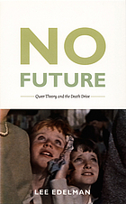 No future : queer theory and the death drive