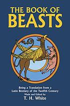 The bestiary : a book of beasts : being a translation from a Latin bestiary of the twelfth century