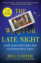 The war for late night : when Leno went early and television went crazy