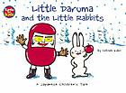 Little Daruma and the little rabbits : a Japanese children's tale