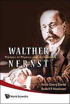 Walther Nernst pioneer of physics and of chemistry