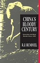 China's bloody century : genocide and mass murder since 1900