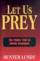 Let us prey : the public trial of Jimmy Swaggart