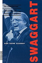 Swaggart : the unauthorized biography of an American evangelist