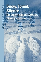 Snow, forest, silence : the Finnish tradition of semiotics