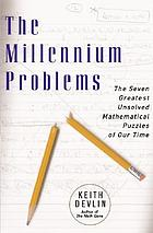 The millennium problems : the seven greatest unsolved mathematical puzzles of our time