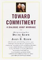 Toward commitment : a dialogue about marriage