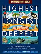 Highest, longest, deepest : a fold-out guide to the world's record breakers