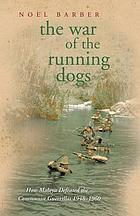 The war of the running dogs; the Malayan Emergency: 1948-1960