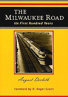 The Milwaukee road : its first hundred years