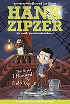 The night I flunked my field trip