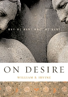 On desire : why we want what we want On desire