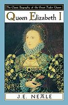 Queen Elizabeth I : a biography