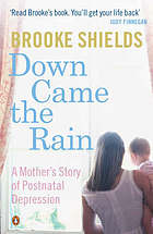 Down came the rain : a mother's story of postnatal depression