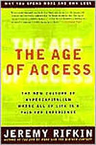 The age of access : the new culture of hypercapitalism, where all of life is a paid-for experience