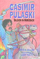 Casimir Pulaski : soldier on horseback