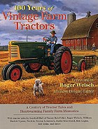 100 years of vintage farm tractors : a century of tractor tales and heartwarming family farm memories