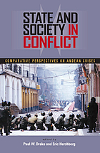 State and society in conflict : comparative perspectives on Andean crises