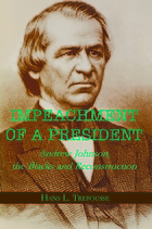 Impeachment of a President : Andrew Johnson, the Blacks, and Reconstruction