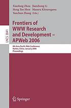 Frontiers of WWW research and development - APWeb 2006 : 8th Asia-Pacific Web Conference, Harbin, China, January 16-18, 2006 ; proceedings