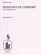 Windows of Comfort : (two organbooks)